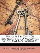 Histoire Des Ducs de Bourgogne de La Maison de Valois, 1364-1477, Volume 11