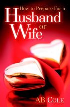 How to Prepare for a Husband or Wife