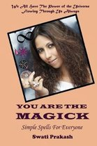 You Are the Magick