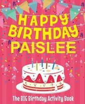 Happy Birthday Paislee - The Big Birthday Activity Book