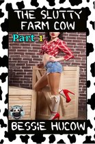 The Slutty Farm Cow (Part 1): Milking Hucow BDSM Domination Lactation Menage Erotica