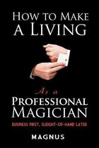 How to Make a Living as a Professional Magician