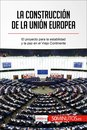 La construccion de la Union Europea