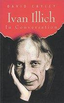 Ivan Illich in Conversation