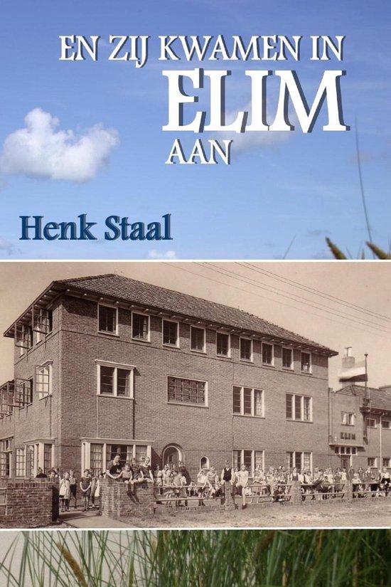 En zij kwamen in Elim aan - Henk Staal |