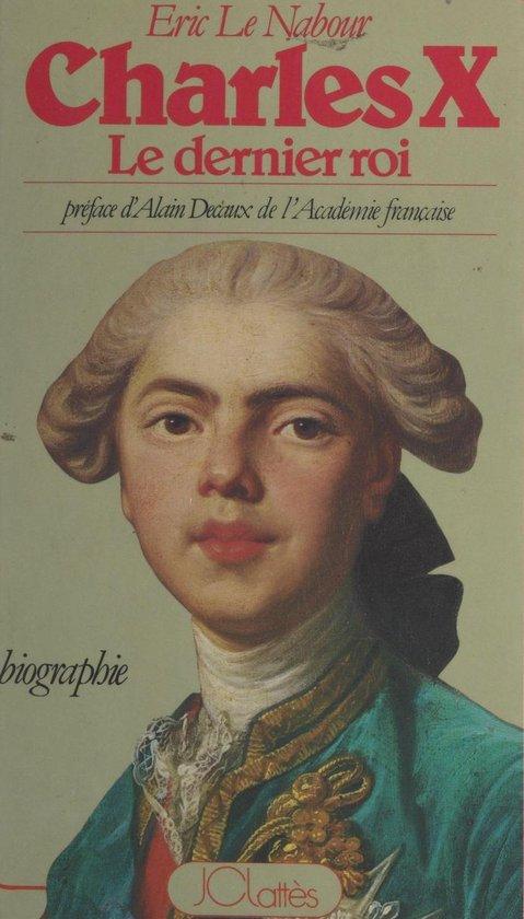 Charles X, le dernier roi