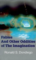 Fables and Other Oddities of the Imagination