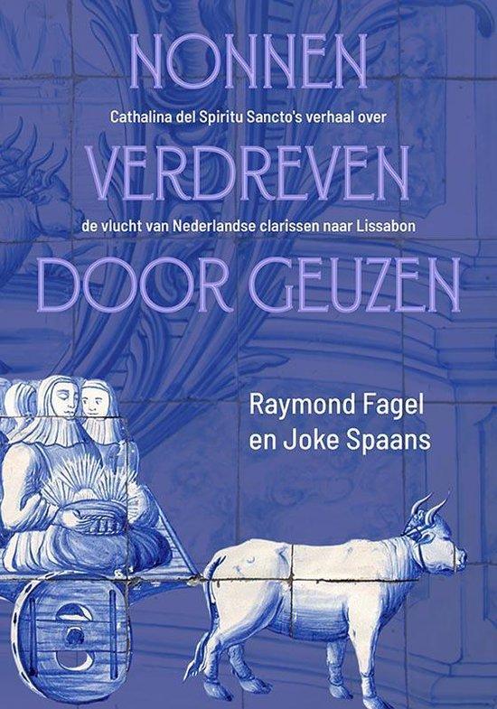 Nonnen verdreven door geuzen - Raymond Fagel |