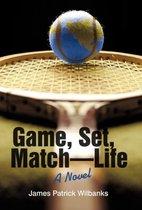 Game, Set, Match-Life