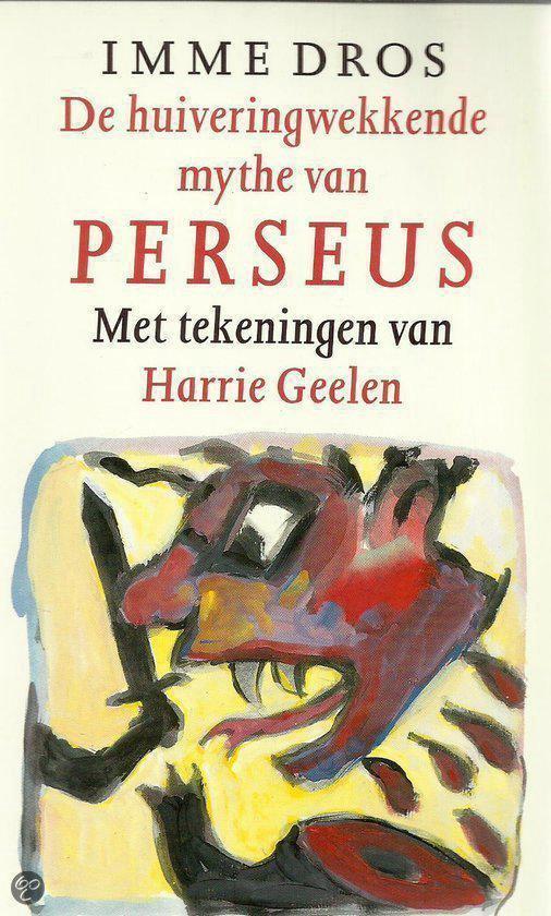De huiveringwekkende mythe van Perseus (geschenk Kinderboekenweek 1996) - Imme Dros  