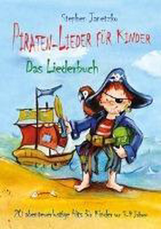 Piraten-Lieder fur Kinder - 20 abenteuerlustige Lieder fur Kinder von 3-9 Jahren