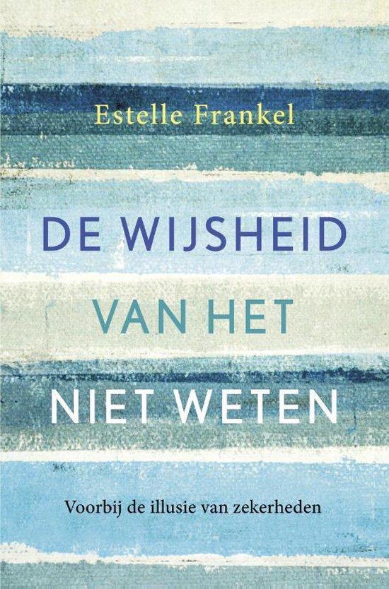 De wijsheid van het niet weten - Estelle Frankel |