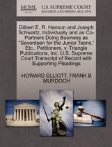 Gilbert E. R. Hanson and Joseph Schwartz, Individually and as Co-Partners Doing Business as Seventeen for the Junior Teens, ' Etc., Petitioners, V. Triangle Publications, Inc. U.S. Supreme Court Transcript of Record with Supporting Pleadings