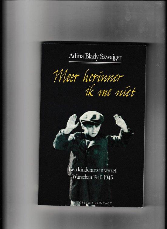 MEER HERINNER IK ME NIET KINDERARTS IN VERZET WARSCHAU 40-45 - Szwajger | Readingchampions.org.uk