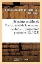 Semaines sociales de France, XVIIe session, a Lyon, du 27 juil. au 2 aout 1925
