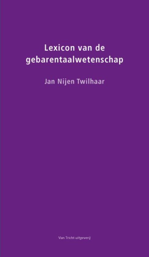 Lexicon van de gebarentaalwetenschap - J. Nijen Twilhaar |