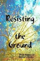 Boek cover Resisting the Ground van Barbara Blanks
