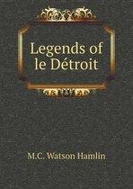 Legends of Le Detroit