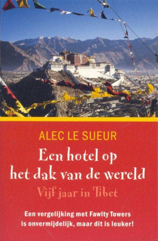 Een hotel op het dak van de wereld - Alec le Sueur  