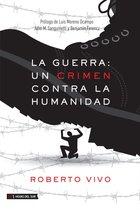 La guerra: un crimen contra la humanidad