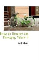 Essays on Literature and Philosophy, Volume II