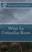 What an Unfamiliar Room