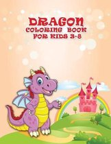 Dragon Coloring Book For Kids 3-8