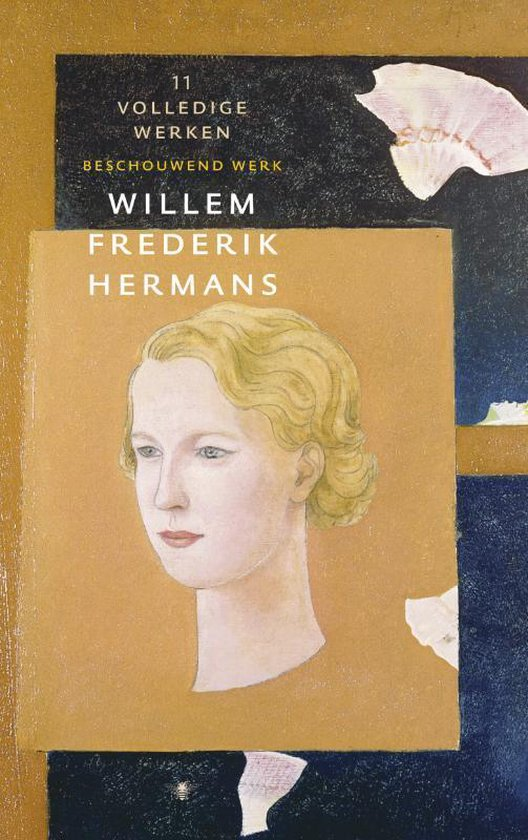 Volledige werken van W.F. Hermans 11 - Volledige werken 11 - Willem Frederik Hermans |