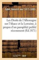 Les Droits de l'Allemagne sur l'Alsace et la Lorraine, a propos d'un pamphlet publie recemment