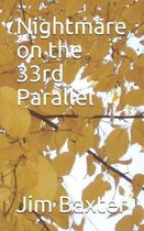 Nightmare on the 33rd Parallel
