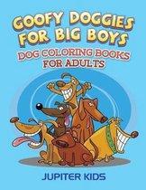 Goofy Doggies For Big Boys