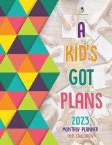 A Kid's Got Plans