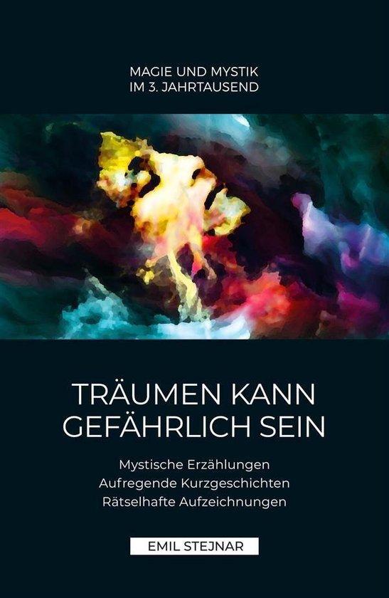 Träumen kann gefährlich sein | Mystische Erzählungen, Aufregende Kurzgeschichten, Rätselhafte Aufzeichnungen