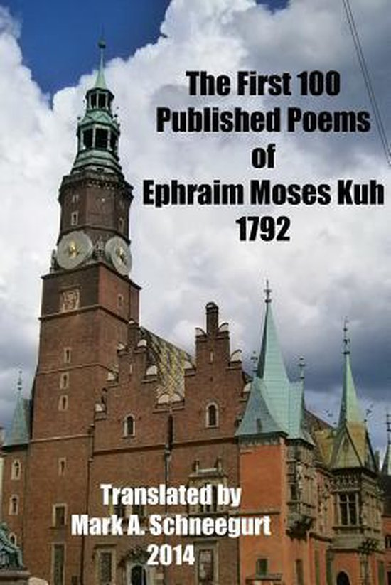 Boek cover The First 100 Published Poems of Ephraim Moses Kuh van Mark a Schneegurt (Paperback)