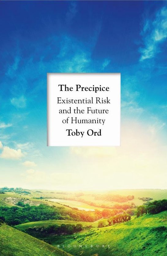 The Precipice Existential Risk and the Future of Humanity