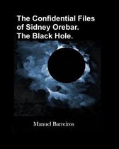 The Confidential Files of Sidney Orebar.the Black Hole.