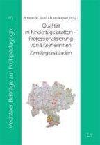 Qualität in Kindertagesstätten - Professionalisierung von Erzieherinnen