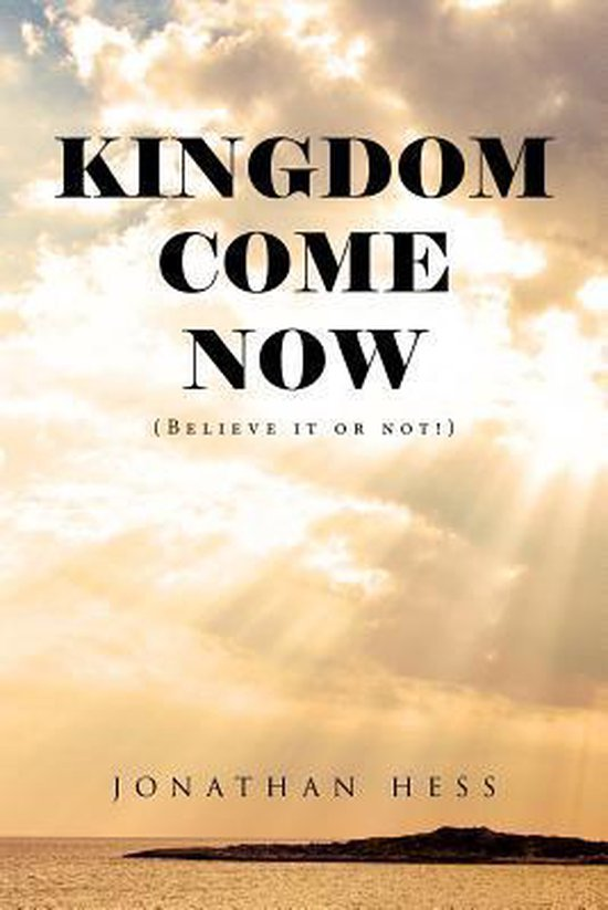 Kingdom Come Now