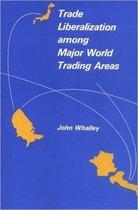Boek cover Trade Liberalization among Major World Trading Areas van John Whalley
