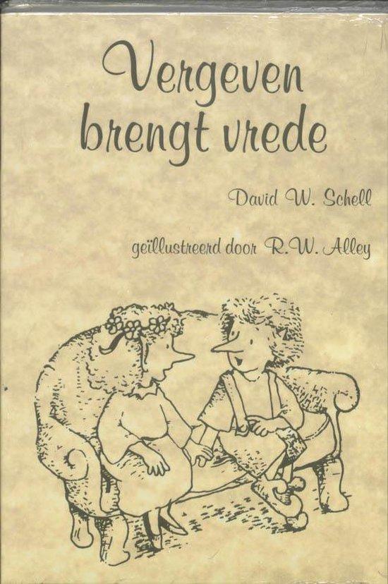 Vergeven Brengt Vrede - D.W. Schell |