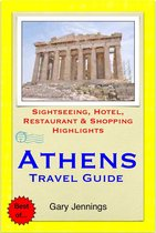 Athens, Greece Travel Guide - Sightseeing, Hotel, Restaurant & Shopping Highlights (Illustrated)