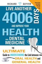 Live Another 4006 Days and Improve Your Health with Dental Medicine
