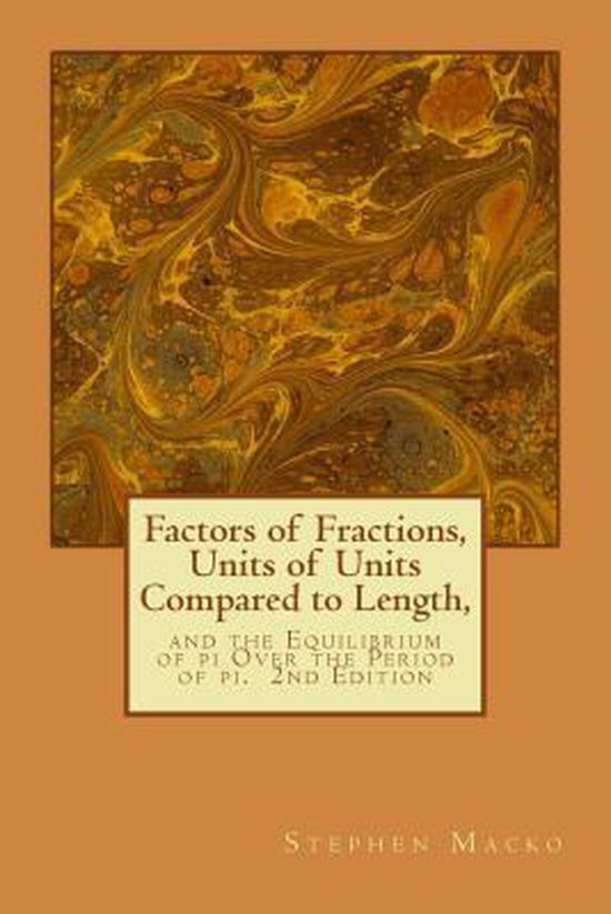 Factors of Fractions, Units of Units Compared to Length,