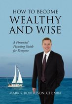 How to Become Wealthy and Wise