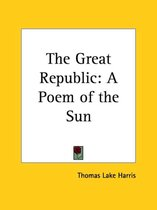 Great Republic: A Poem of the Sun (1891)