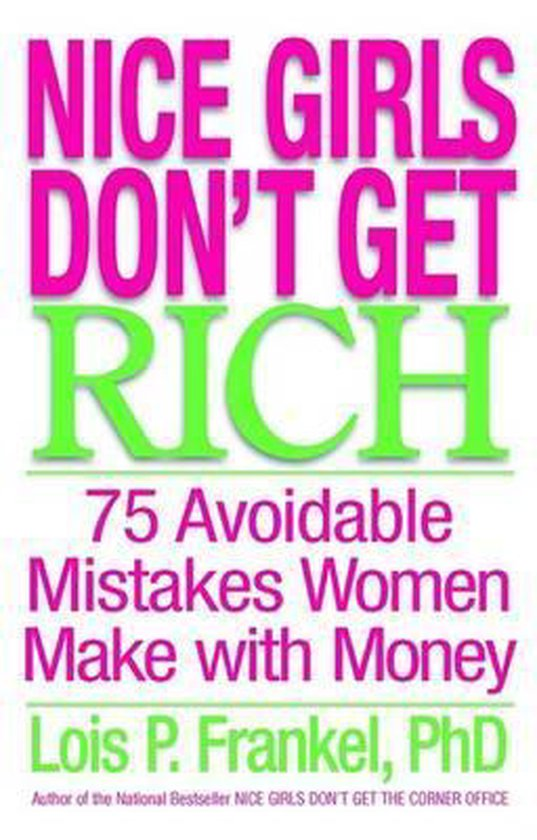 Boek cover Nice Girls Dont Get Rich van Lois P. Frankel, Phd (Hardcover)