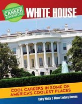 Choose a Career Adventure at the White House