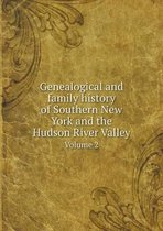 Genealogical and Family History of Southern New York and the Hudson River Valley Volume 2