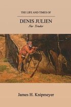 The Life and Times of Denis Julien