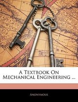 A Textbook on Mechanical Engineering ...